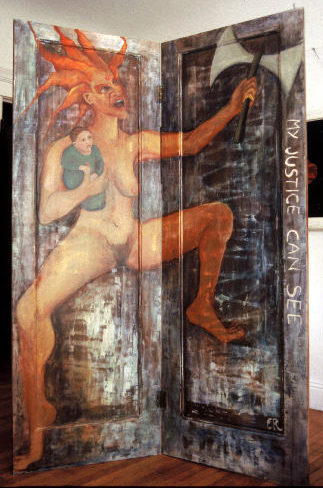 "Justice (Sight), 1994, Oil on wood doors 6'5.5"" h x 4.5' w, Eleanor Ruckman  A double-sided, free-standing piece painted on hinged doors. They say that Justice is blind.  My Justice can see."
